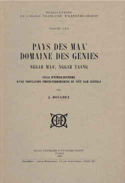 Pays des Maa', domaine des génies, Nggar Maa', Nggar Yang, essai d'ethno-histoire d'une population proto-indochinoise du Viêt Nam central