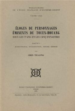 Éloges de personnages éminents de Touen-Houang sous les T'ang et les cinq dynasties. Partie I, Avant-propos, introduction, texte chinois