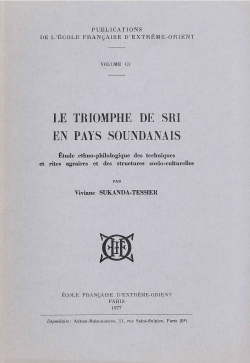 Le Triomphe de Sri en pays soundanais : étude ethno-philologique des techniques et rites agraires et des structures socio-culturelles