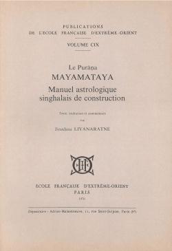 Le Purāṇa Mayamataya : manuel astrologique singhalais de construction